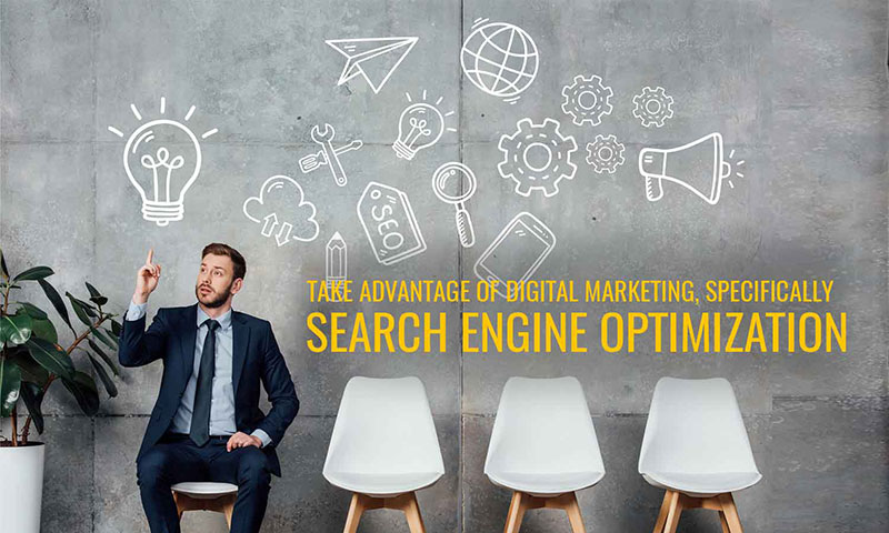 take-advantage-of-digital-marketing,-specifically-search-engine-optimization