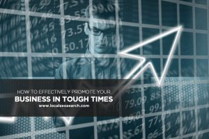 How to Effectively Promote Your Business in Tough Times
