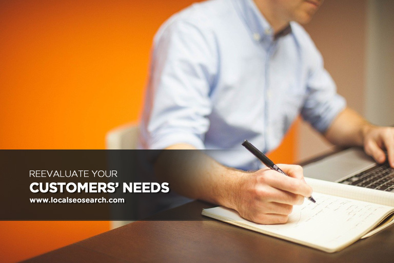 Reevaluate Your Customers' Needs