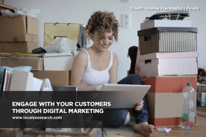 Engage with your customers through digital marketing