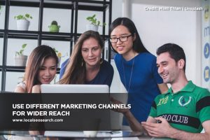 Use different marketing channels for wider reach