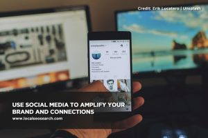 Use social media to amplify your brand and connections