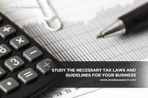 Study the necessary tax laws and guidelines for your business
